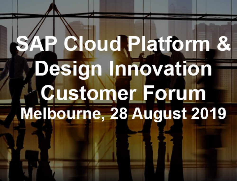 SAP Cloud Platform and Design Innovation Customer Forum